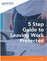 5-Step-Guide-to-Leaving-Work-Protected.jpg
